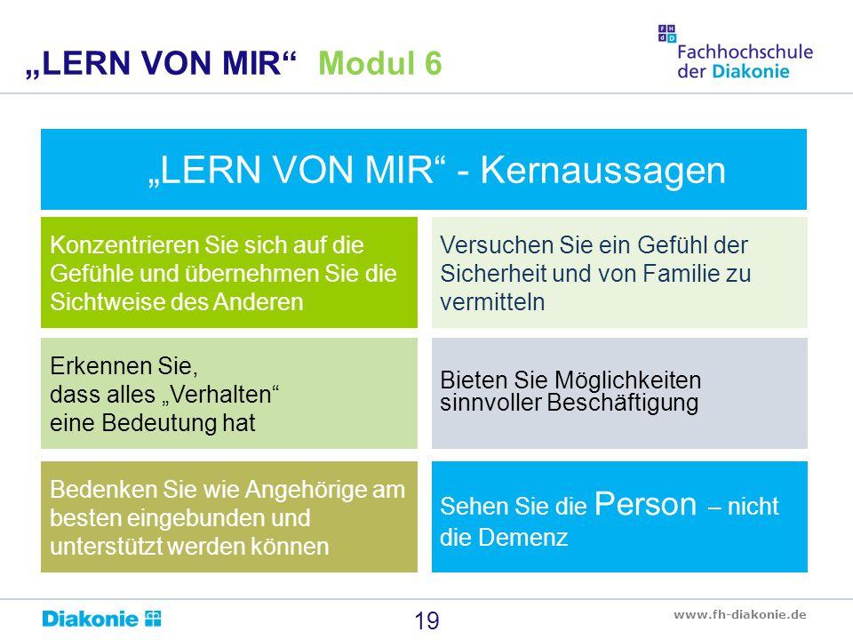 """www.fh-diakonie.de 19 """"LERN VON MIR"""" Modul 6 """"LERN VON MIR"""" - Kernaussagen Konzentrieren Sie sich auf die Gefühle und übernehmen Sie die Sichtweise de"""