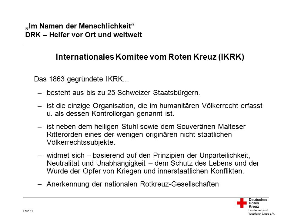 """Landesverband Westfalen-Lippe e.V. """"Im Namen der Menschlichkeit"""" DRK – Helfer vor Ort und weltweit Internationales Komitee vom Roten Kreuz (IKRK) Das"""