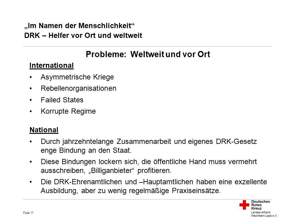 """Landesverband Westfalen-Lippe e.V. """"Im Namen der Menschlichkeit"""" DRK – Helfer vor Ort und weltweit Folie 17 International Asymmetrische Kriege Rebelle"""