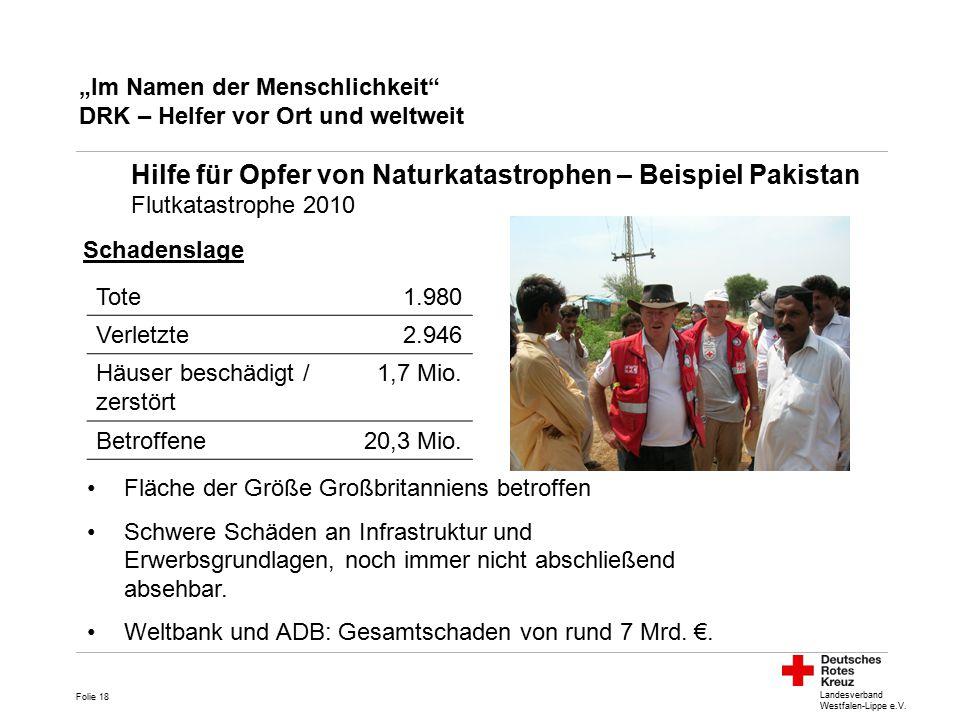"""Landesverband Westfalen-Lippe e.V. """"Im Namen der Menschlichkeit"""" DRK – Helfer vor Ort und weltweit Folie 18 Hilfe für Opfer von Naturkatastrophen – Be"""