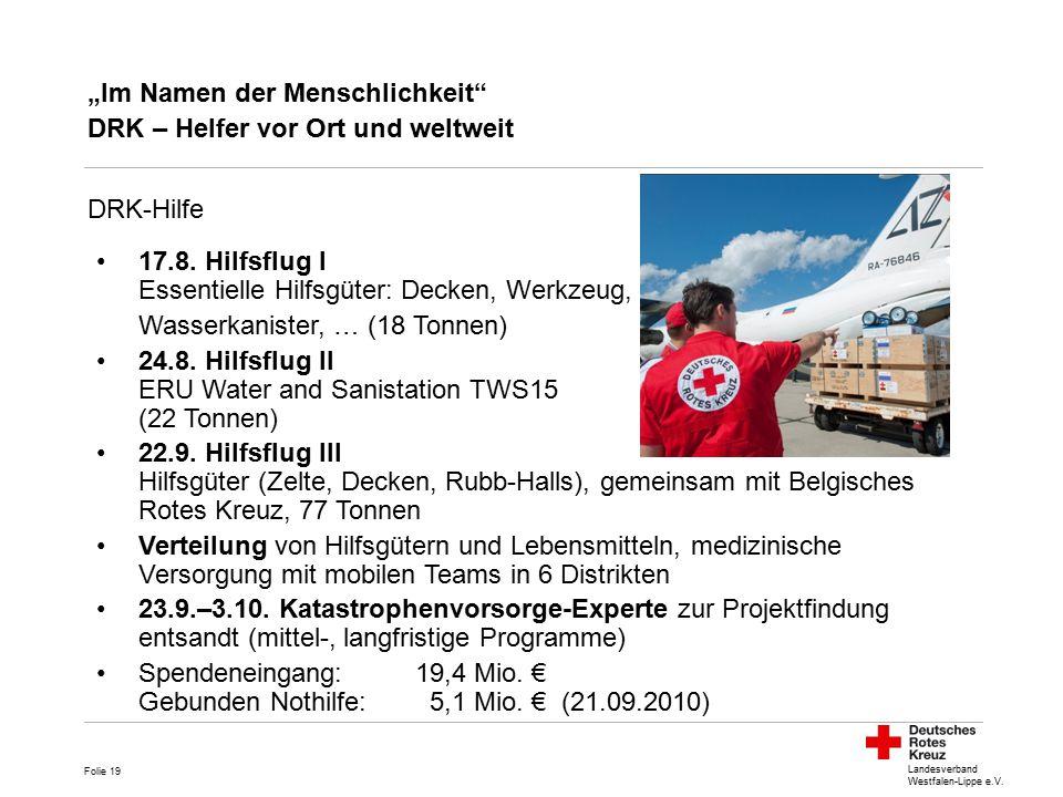 """Landesverband Westfalen-Lippe e.V. """"Im Namen der Menschlichkeit"""" DRK – Helfer vor Ort und weltweit 17.8. Hilfsflug I Essentielle Hilfsgüter: Decken, W"""