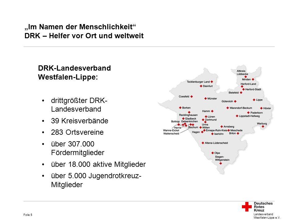 """Landesverband Westfalen-Lippe e.V. """"Im Namen der Menschlichkeit"""" DRK – Helfer vor Ort und weltweit DRK-Landesverband Westfalen-Lippe: drittgrößter DRK"""