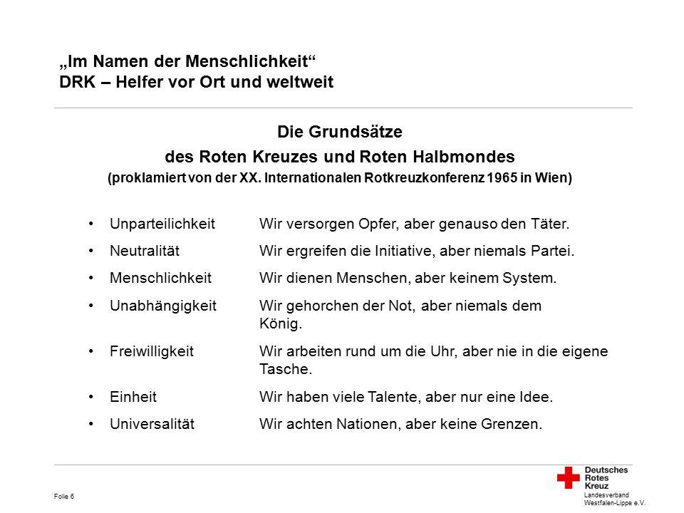 """Landesverband Westfalen-Lippe e.V. """"Im Namen der Menschlichkeit"""" DRK – Helfer vor Ort und weltweit Die Grundsätze des Roten Kreuzes und Roten Halbmond"""