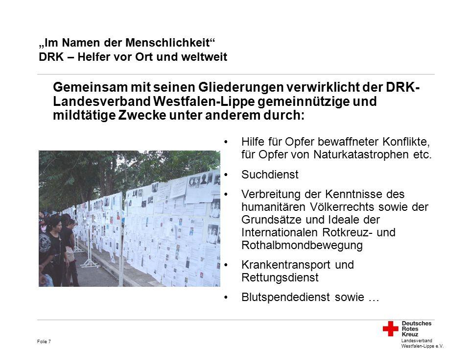 """Landesverband Westfalen-Lippe e.V. """"Im Namen der Menschlichkeit"""" DRK – Helfer vor Ort und weltweit Hilfe für Opfer bewaffneter Konflikte, für Opfer vo"""