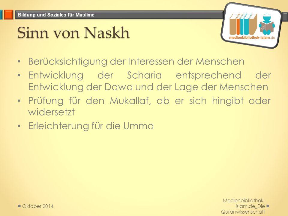 Bildung und Soziales für Muslime Sinn von Naskh Berücksichtigung der Interessen der Menschen Entwicklung der Scharia entsprechend der Entwicklung der