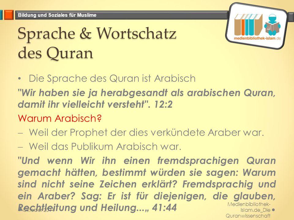 Bildung und Soziales für Muslime Sprache & Wortschatz des Quran Die Sprache des Quran ist Arabisch
