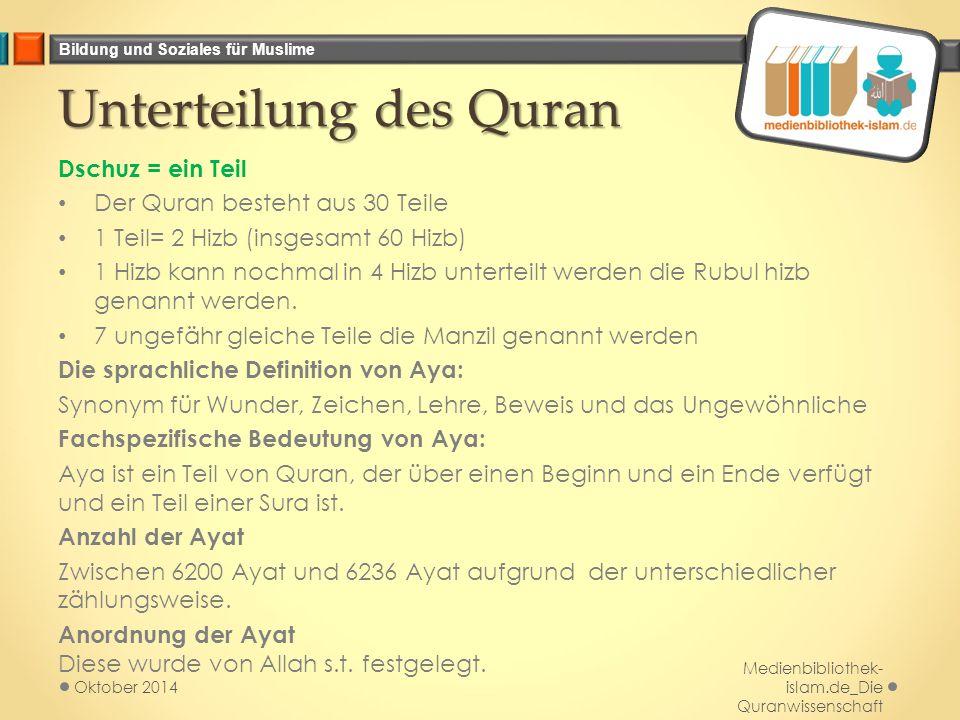 Bildung und Soziales für Muslime Unterteilung des Quran Dschuz = ein Teil Der Quran besteht aus 30 Teile 1 Teil= 2 Hizb (insgesamt 60 Hizb) 1 Hizb kan