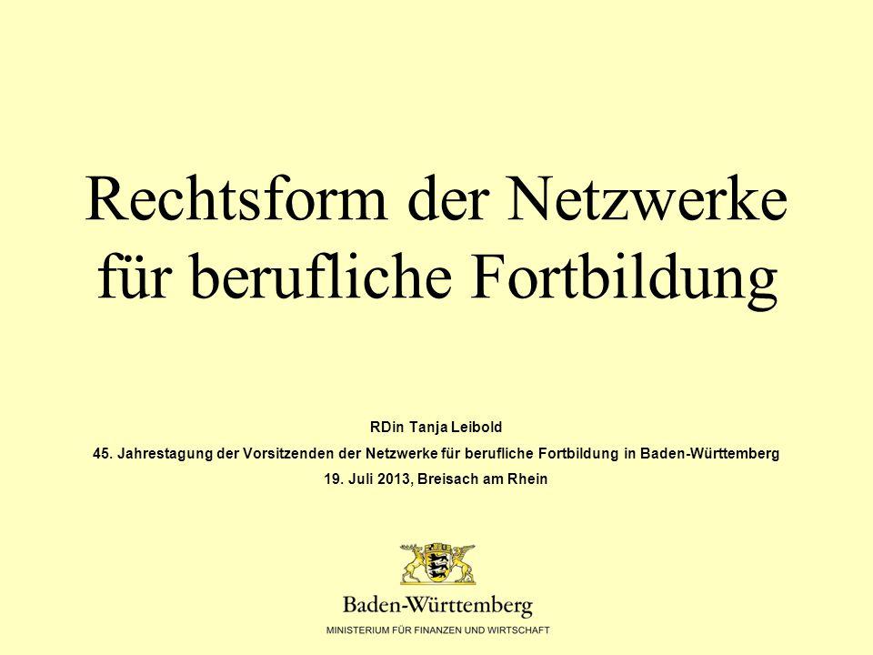 Rechtsform der Netzwerke für berufliche Fortbildung RDin Tanja Leibold 45.