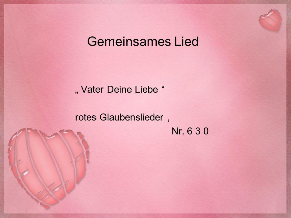 """Gemeinsames Lied """" Vater Deine Liebe """" rotes Glaubenslieder, Nr. 6 3 0"""