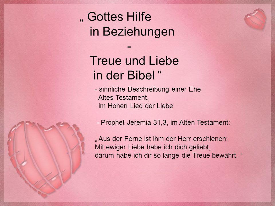""""""" Gottes Hilfe in Beziehungen - Treue und Liebe in der Bibel """" - sinnliche Beschreibung einer Ehe Altes Testament, im Hohen Lied der Liebe - Prophet J"""