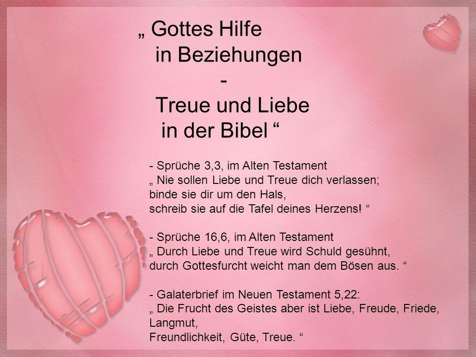 """"""" Gottes Hilfe in Beziehungen - Treue und Liebe in der Bibel """" - Sprüche 3,3, im Alten Testament """" Nie sollen Liebe und Treue dich verlassen; binde si"""