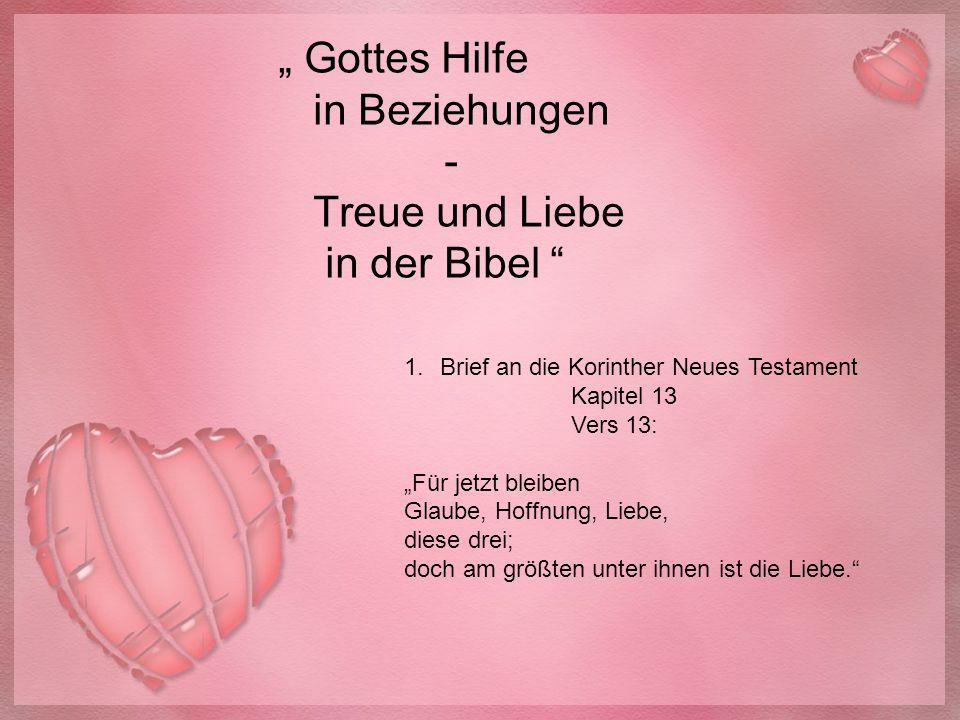"""1.Brief an die Korinther Neues Testament Kapitel 13 Vers 13: """"Für jetzt bleiben Glaube, Hoffnung, Liebe, diese drei; doch am größten unter ihnen ist d"""