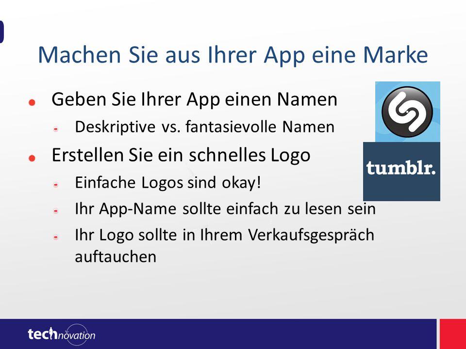 Machen Sie aus Ihrer App eine Marke Geben Sie Ihrer App einen Namen Deskriptive vs. fantasievolle Namen Erstellen Sie ein schnelles Logo Einfache Logo