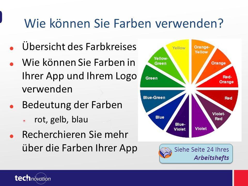 Wie können Sie Farben verwenden? Übersicht des Farbkreises Wie können Sie Farben in Ihrer App und Ihrem Logo verwenden Bedeutung der Farben rot, gelb,