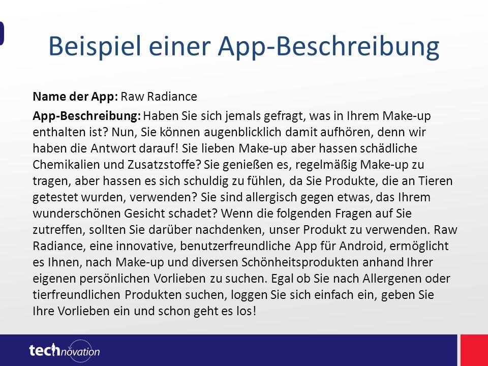 Beispiel einer App-Beschreibung Name der App: Raw Radiance App-Beschreibung: Haben Sie sich jemals gefragt, was in Ihrem Make-up enthalten ist? Nun, S