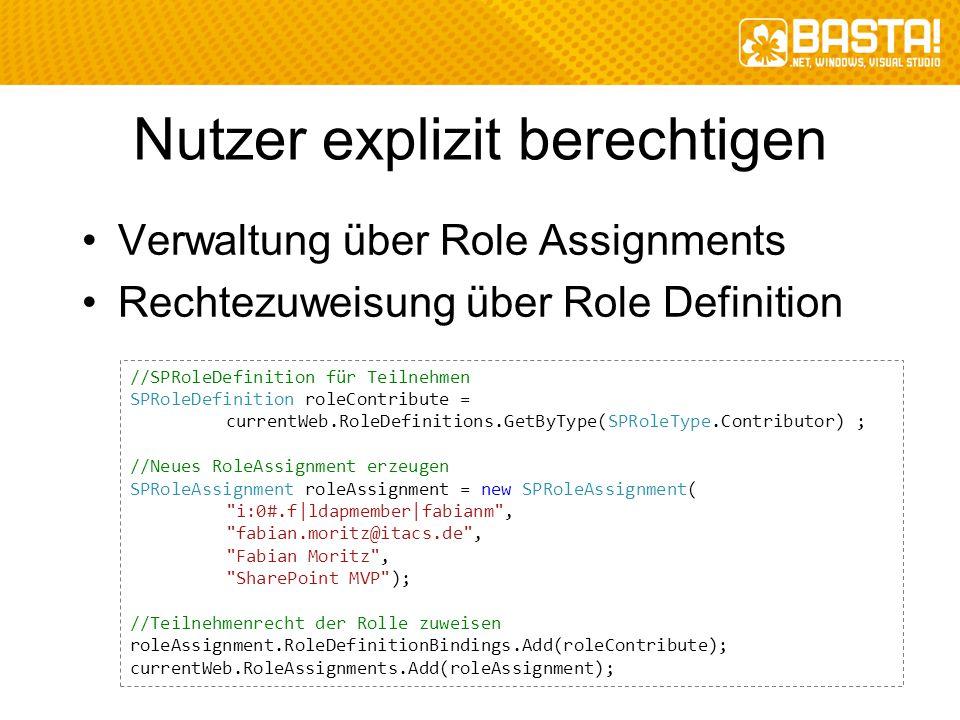 Nutzer explizit berechtigen Verwaltung über Role Assignments Rechtezuweisung über Role Definition //SPRoleDefinition für Teilnehmen SPRoleDefinition r