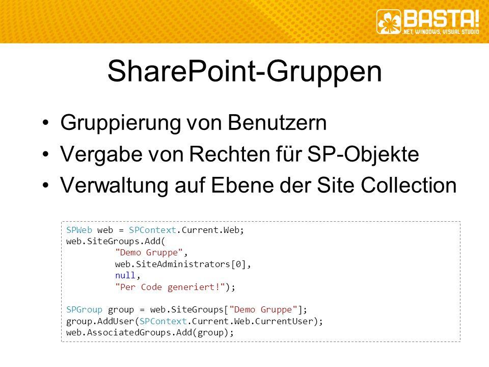 SharePoint-Gruppen Gruppierung von Benutzern Vergabe von Rechten für SP-Objekte Verwaltung auf Ebene der Site Collection SPWeb web = SPContext.Current