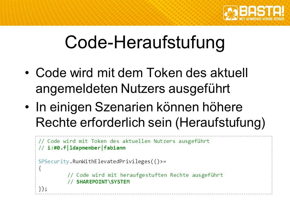 Code-Heraufstufung Code wird mit dem Token des aktuell angemeldeten Nutzers ausgeführt In einigen Szenarien können höhere Rechte erforderlich sein (He