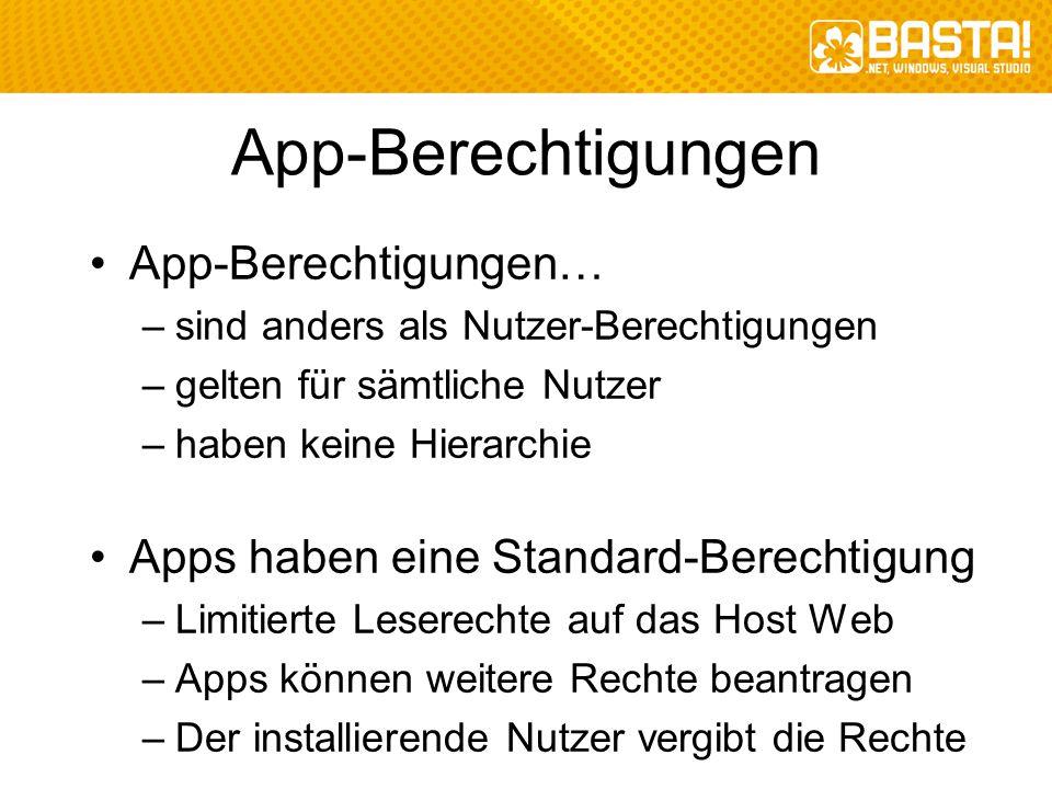 App-Berechtigungen App-Berechtigungen… –sind anders als Nutzer-Berechtigungen –gelten für sämtliche Nutzer –haben keine Hierarchie Apps haben eine Sta