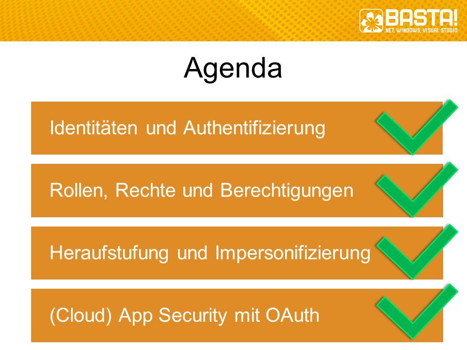 Agenda Identitäten und Authentifizierung Rollen, Rechte und Berechtigungen Heraufstufung und Impersonifizierung (Cloud) App Security mit OAuth