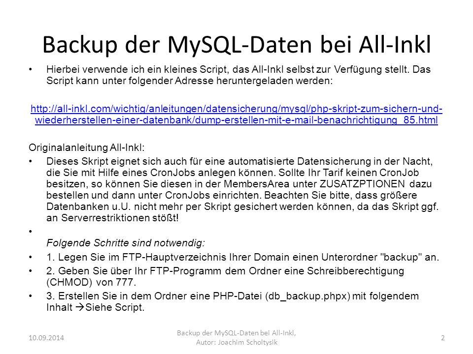 Backup der MySQL-Daten bei All-Inkl Hierbei verwende ich ein kleines Script, das All-Inkl selbst zur Verfügung stellt.