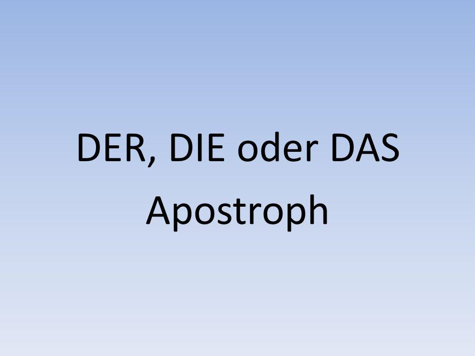 DER, DIE oder DAS Apostroph