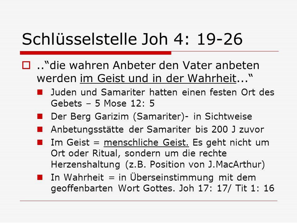 """Schlüsselstelle Joh 4: 19-26 ..""""die wahren Anbeter den Vater anbeten werden im Geist und in der Wahrheit..."""" Juden und Samariter hatten einen festen"""