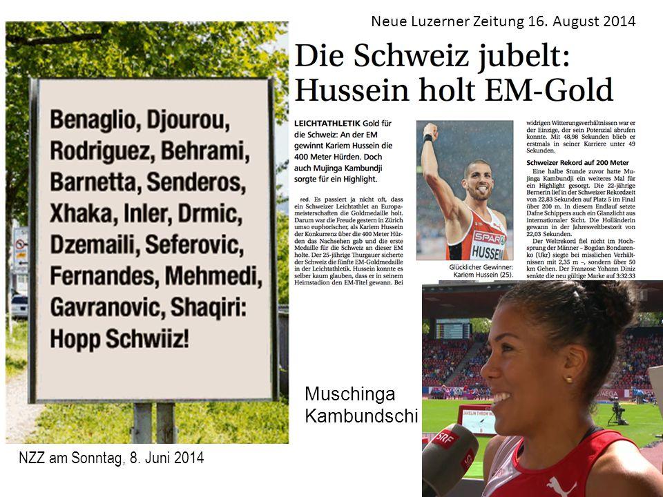 NZZ am Sonntag, 8. Juni 2014 Neue Luzerner Zeitung 16. August 2014 Muschinga Kambundschi
