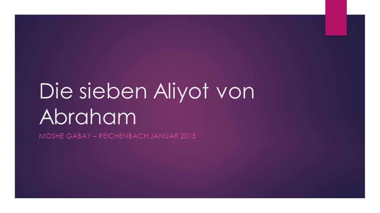 Die sieben Aliyot von Abraham MOSHE GABAY – REICHENBACH JANUAR 2015