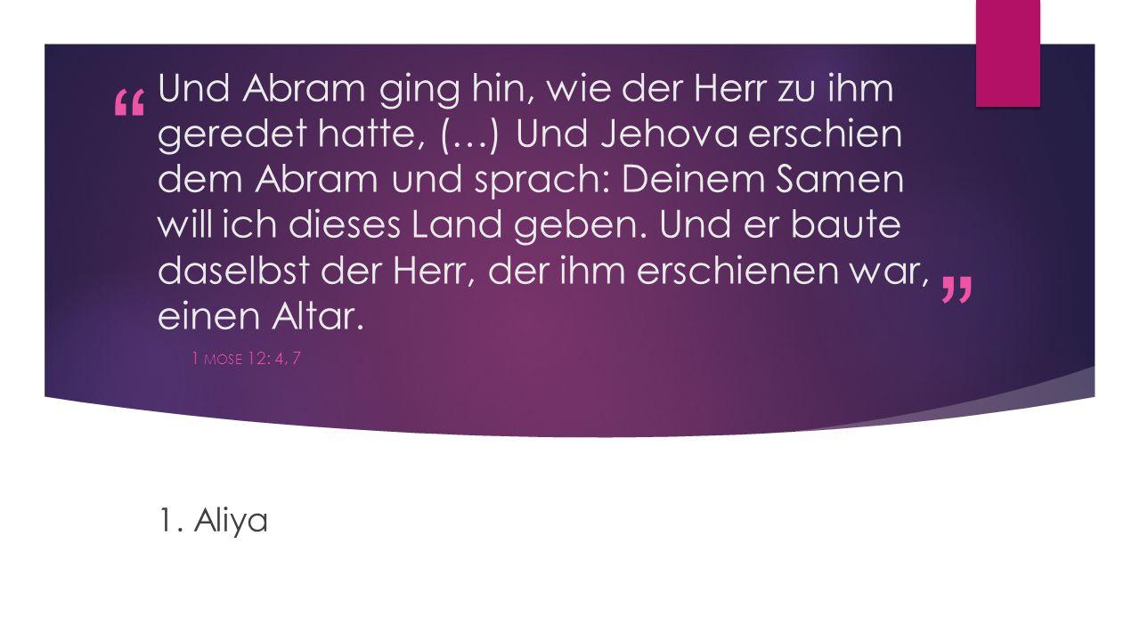 """"""" """" Und Abram ging hin, wie der Herr zu ihm geredet hatte, (…) Und Jehova erschien dem Abram und sprach: Deinem Samen will ich dieses Land geben. Und"""