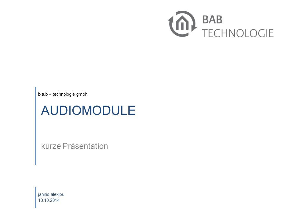 b.a.b – technologie gmbh Oktober 20142AUDIO MODULE - kurze Präsentation AUDIOMODULE.