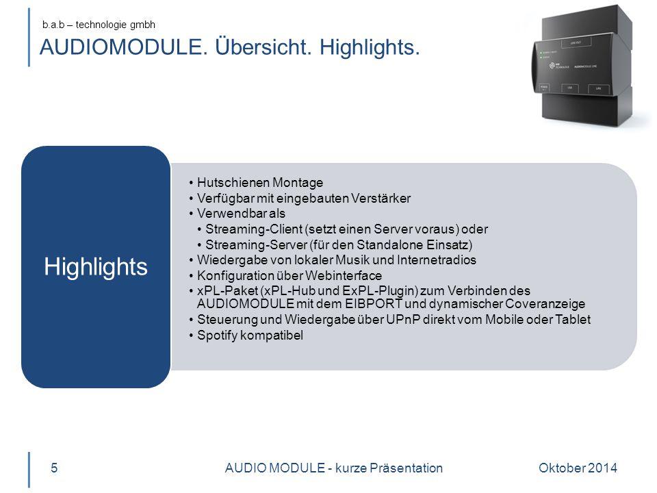 b.a.b – technologie gmbh AUDIOMODULE als Client Oktober 2014AUDIO MODULE - kurze Präsentation6