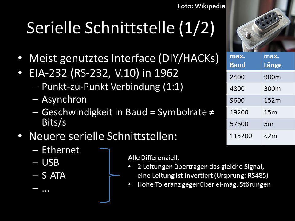 Serielle Schnittstelle (1/2) Meist genutztes Interface (DIY/HACKs) EIA-232 (RS-232, V.10) in 1962 – Punkt-zu-Punkt Verbindung (1:1) – Asynchron – Gesc