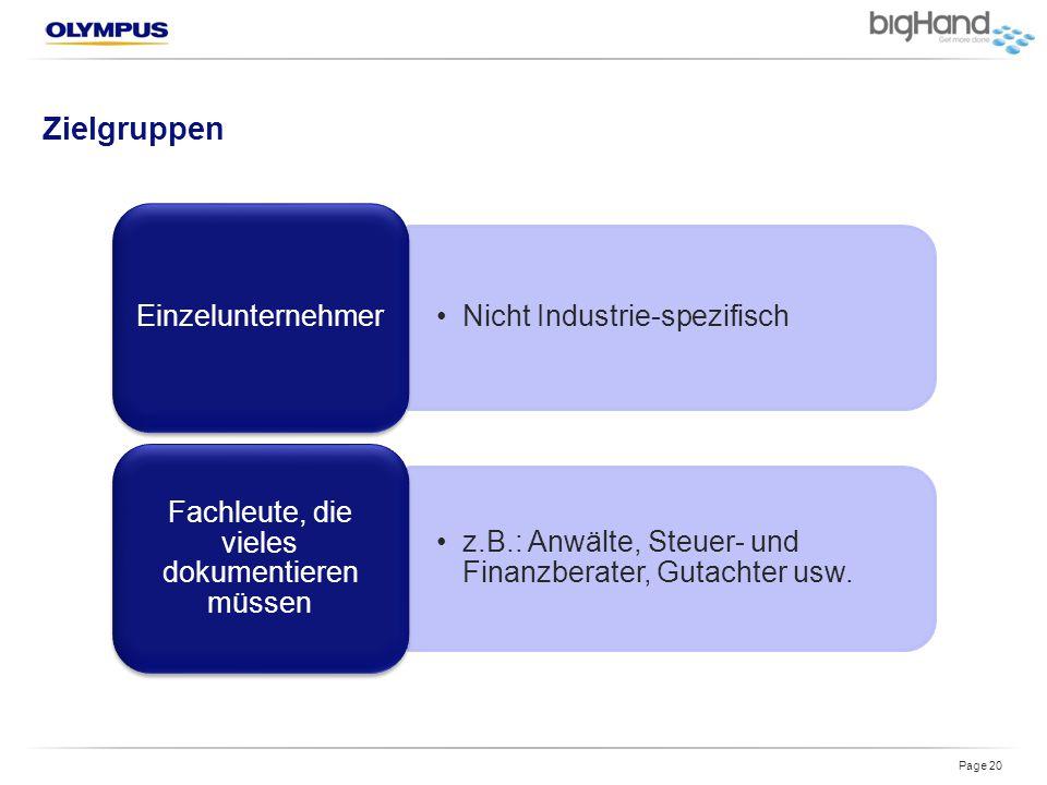 Zielgruppen Page 20 Nicht Industrie-spezifisch Einzelunternehmer z.B.: Anwälte, Steuer- und Finanzberater, Gutachter usw. Fachleute, die vieles dokume