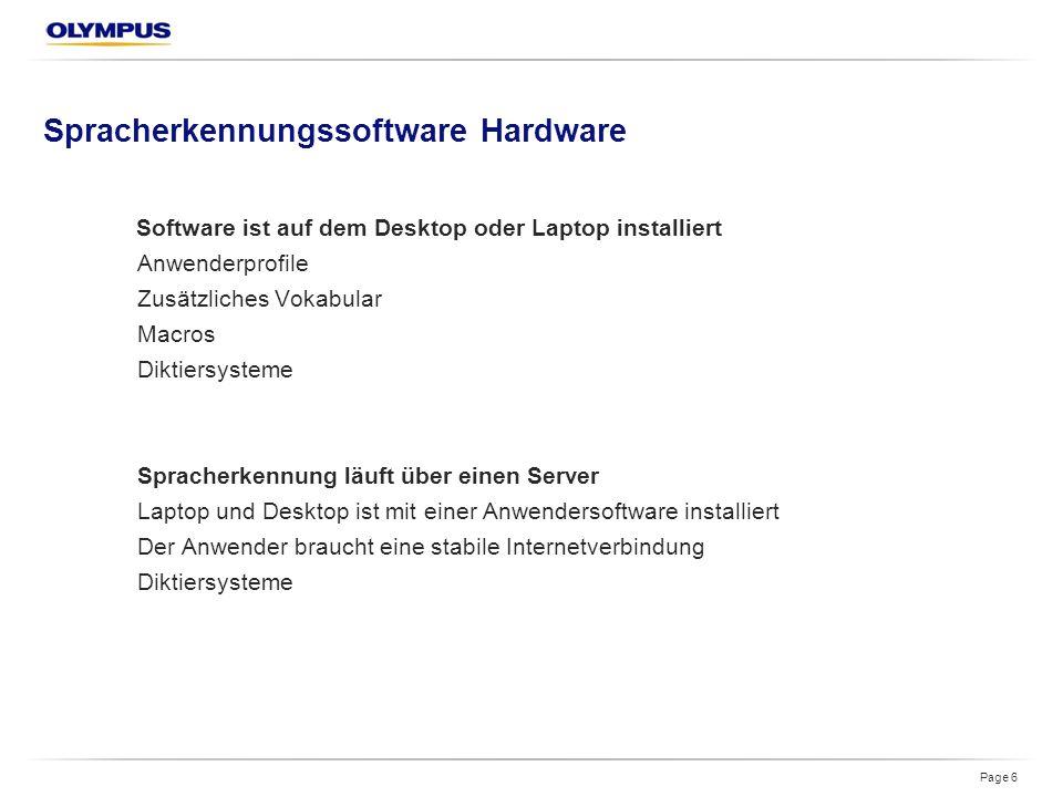 Spracherkennungssoftware Hardware Software ist auf dem Desktop oder Laptop installiert Anwenderprofile Zusätzliches Vokabular Macros Diktiersysteme Spracherkennung läuft über einen Server Laptop und Desktop ist mit einer Anwendersoftware installiert Der Anwender braucht eine stabile Internetverbindung Diktiersysteme Page 6