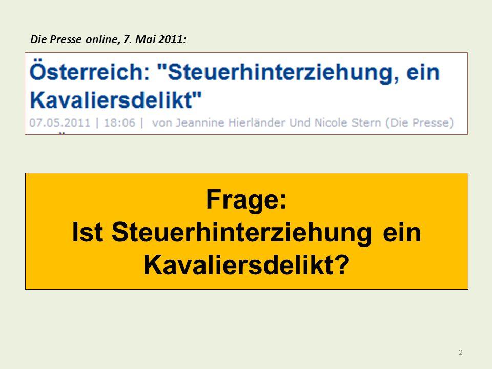 Die Presse online, 7. Mai 2011: Frage: Ist Steuerhinterziehung ein Kavaliersdelikt? 2