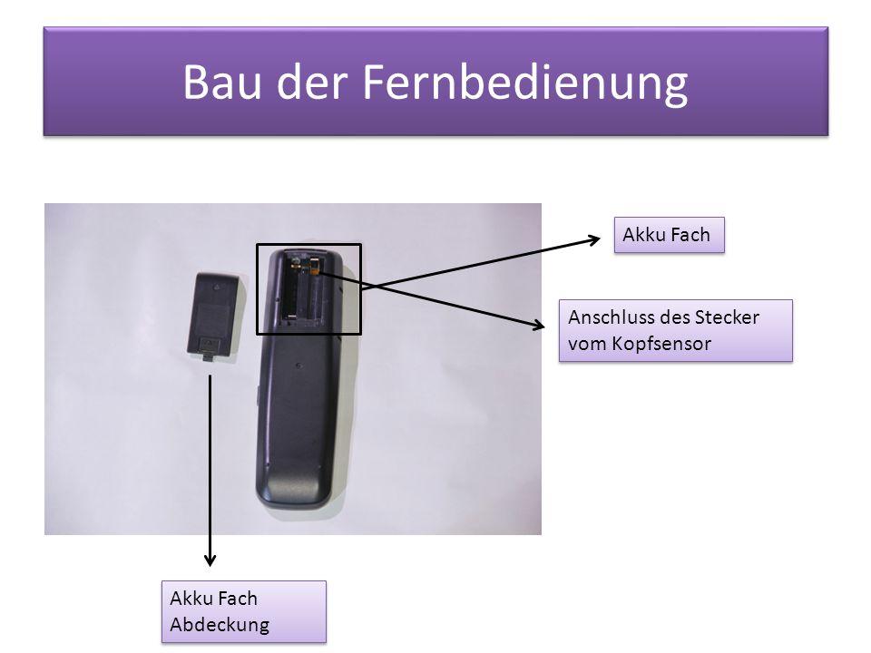 Bau der Fernbedienung Akku Fach Anschluss des Stecker vom Kopfsensor Akku Fach Abdeckung