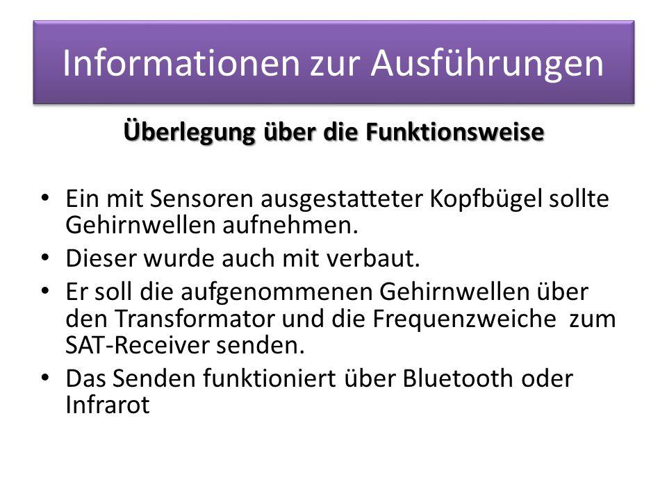 Informationen zur Ausführungen Überlegung über die Funktionsweise Ein mit Sensoren ausgestatteter Kopfbügel sollte Gehirnwellen aufnehmen.