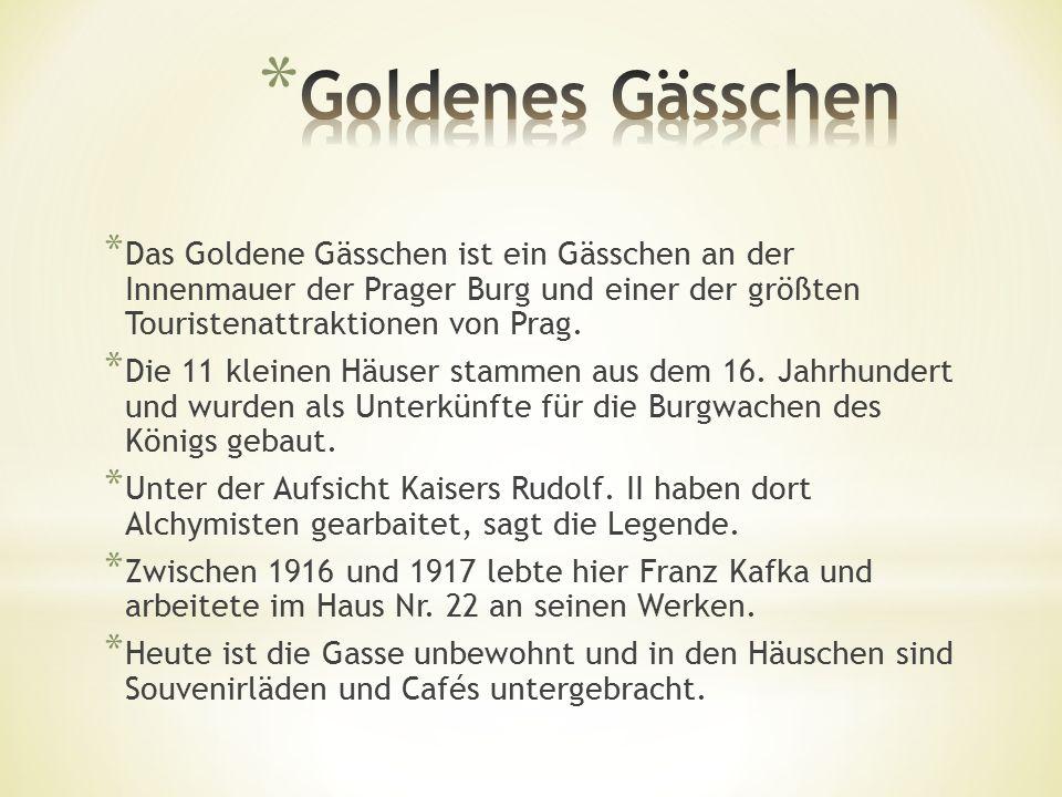 * Das Goldene Gässchen ist ein Gässchen an der Innenmauer der Prager Burg und einer der größten Touristenattraktionen von Prag.