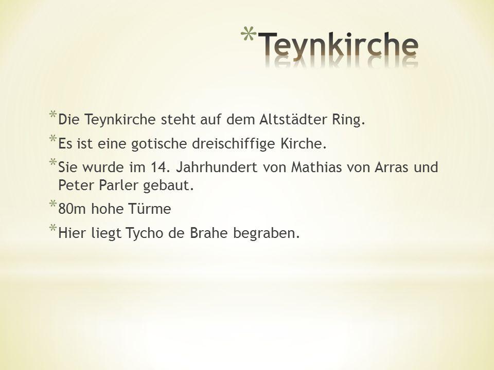 * Die Teynkirche steht auf dem Altstädter Ring.* Es ist eine gotische dreischiffige Kirche.
