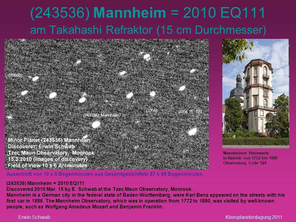(243536) Mannheim = 2010 EQ111 am Takahashi Refraktor (15 cm Durchmesser) Animation der Entdeckungsfotos vom 15.3.2010: (243536) Mannheim ist das sich bewegende Objekt in der Bildmitte.