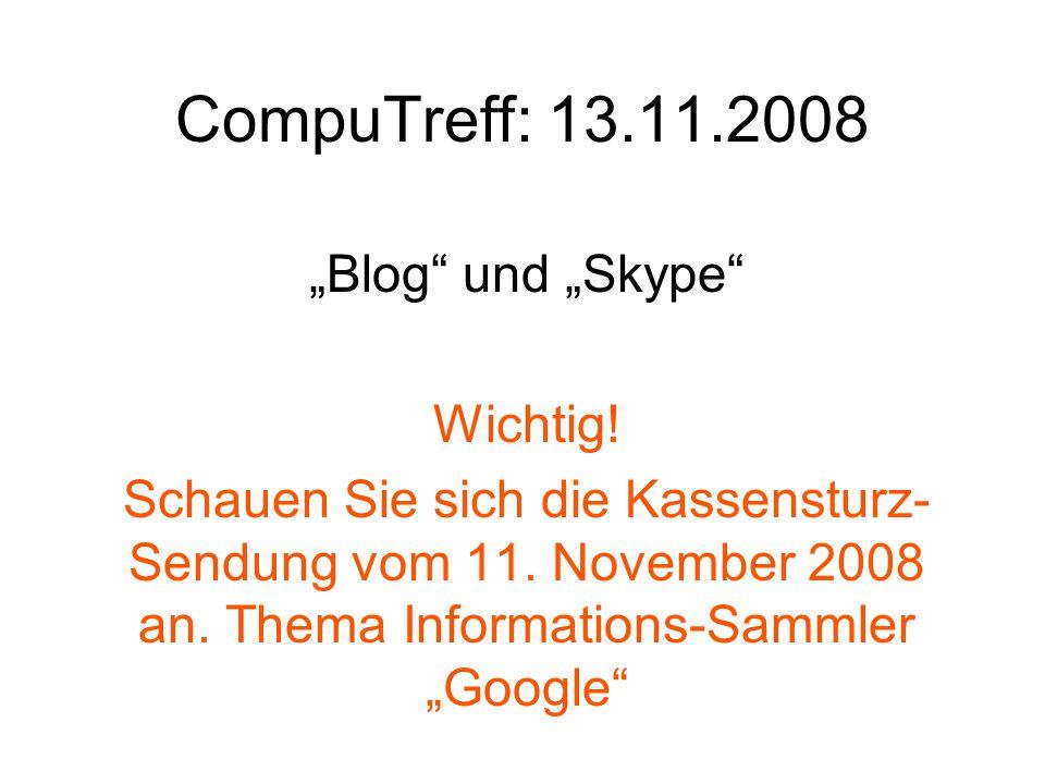 """Inhalt des heutigen CompuTreff 1.Einführung für die Erstellung eines """"Bloggs bei Google."""