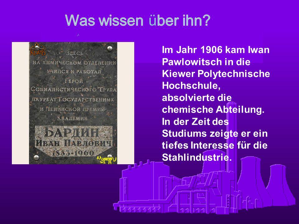 Im Jahr 1906 kam Iwan Pawlowitsch in die Kiewer Polytechnische Hochschule, absolvierte die chemische Abteilung. In der Zeit des Studiums zeigte er ein