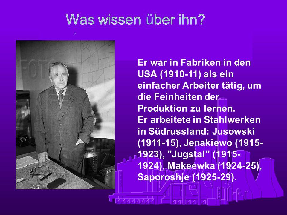 Er war in Fabriken in den USA (1910-11) als ein einfacher Arbeiter tätig, um die Feinheiten der Produktion zu lernen. Er arbeitete in Stahlwerken in S