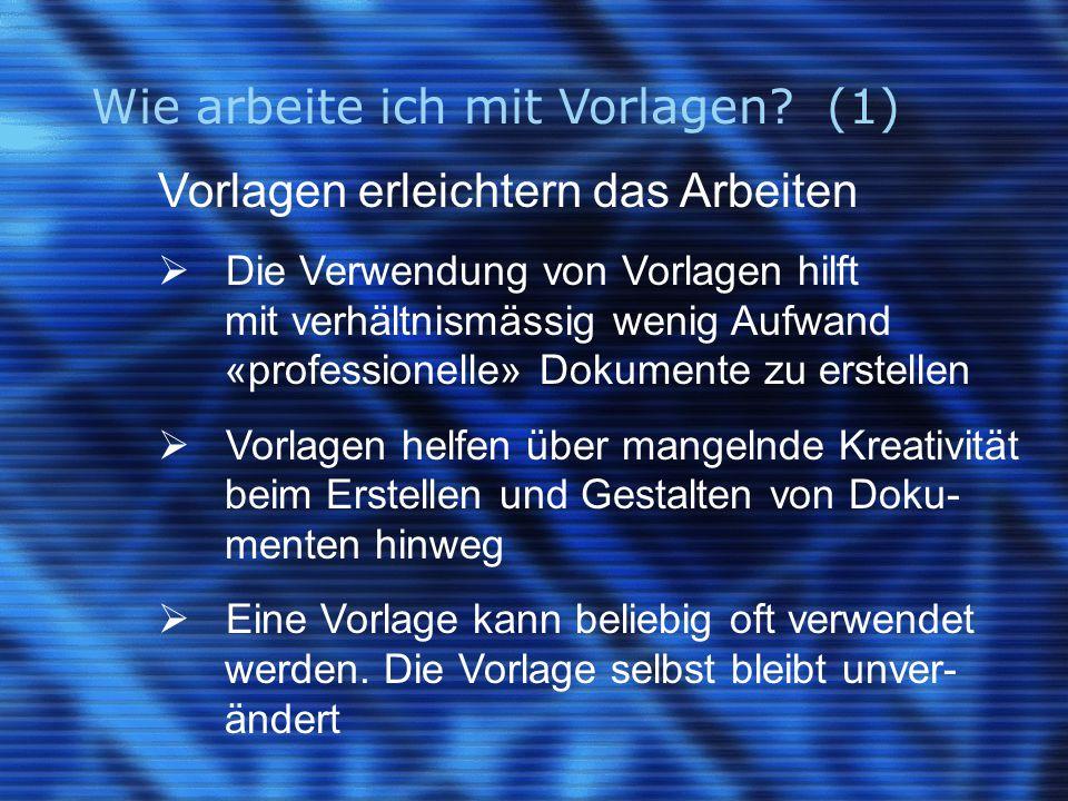 Wie arbeite ich mit Vorlagen? (1) Vorlagen erleichtern das Arbeiten  Die Verwendung von Vorlagen hilft mit verhältnismässig wenig Aufwand «profession