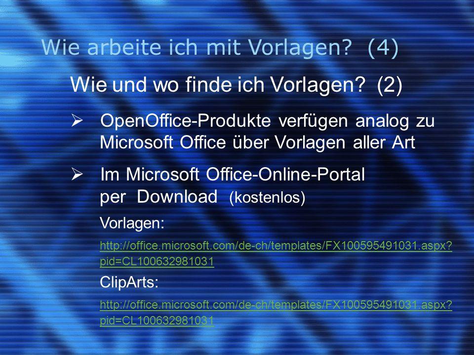 Wie arbeite ich mit Vorlagen? (4) Wie und wo finde ich Vorlagen? (2)  OpenOffice-Produkte verfügen analog zu Microsoft Office über Vorlagen aller Art