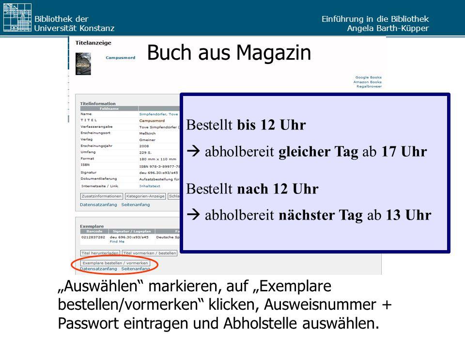 """Einführung in die Bibliothek Angela Barth-Küpper Bibliothek der Universität Konstanz Buch aus Magazin """"Auswählen"""" markieren, auf """"Exemplare bestellen/"""