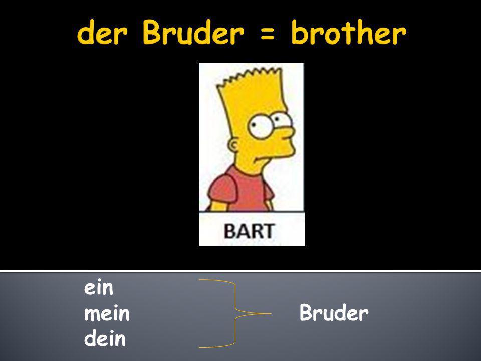 ein mein Bruder dein