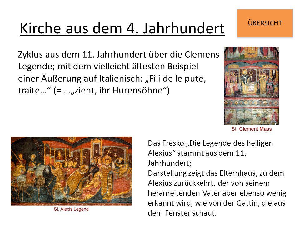 ÜBERSICHT Kirche aus dem 4. Jahrhundert Zyklus aus dem 11. Jahrhundert über die Clemens Legende; mit dem vielleicht ältesten Beispiel einer Äußerung a