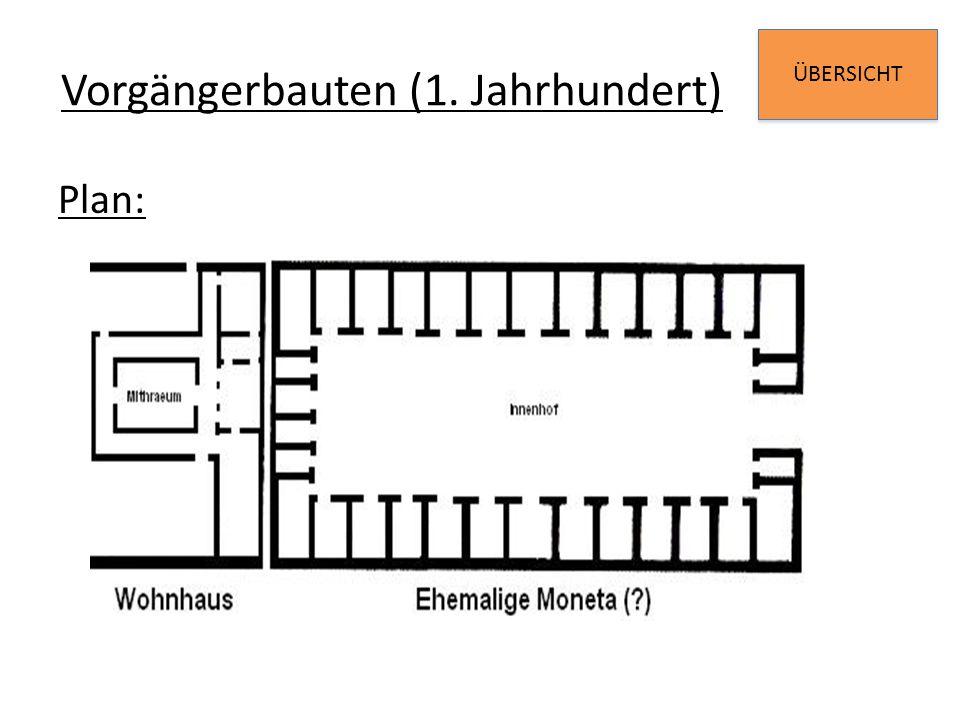 ÜBERSICHT Vorgängerbauten (1. Jahrhundert) Plan:
